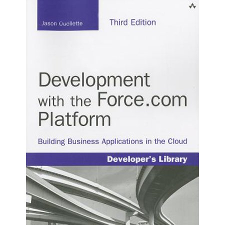 Development with the Force.com Platform : Building Business Applications in the (Best Cloud Development Platform)