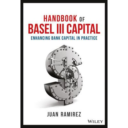 Handbook Of Basel Iii Capital  Enhancing Bank Capital In Practice