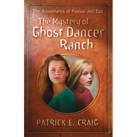 Boo The Ghost - The Mystery of Ghost Dancer Ranch : The Adventures of Punkin and Boo
