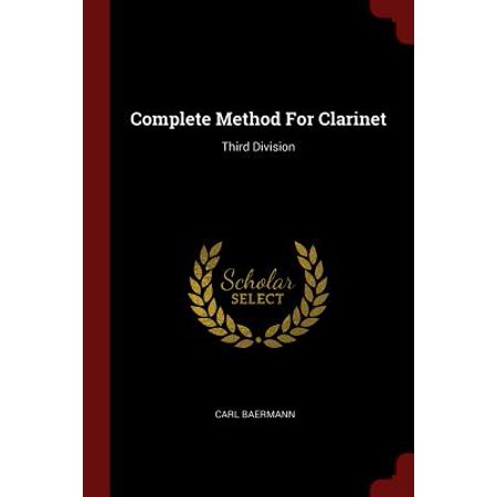 Complete Method for Clarinet : Third Division
