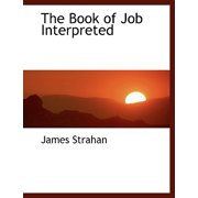 The Book of Job Interpreted