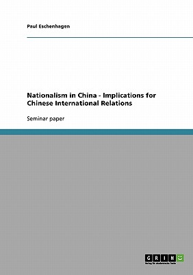 Nationalism in China - Implications for Chinese International Relations