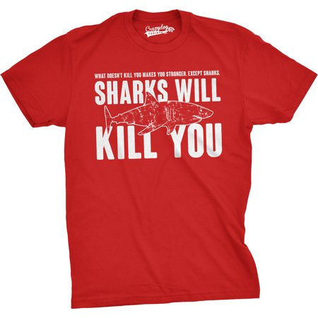 Mens Sharks Will Kill You Funny T Shirt Sarcasm Novelty Offensive Tee For - Funny Onesies For Mens