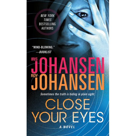 Close Eyes - Close Your Eyes : A Novel