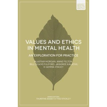 Values and Ethics in Mental Health : An Exploration for
