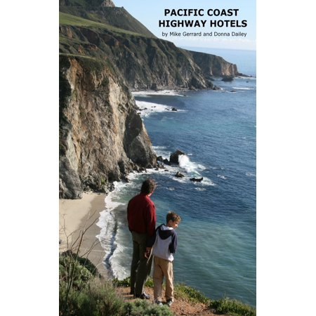 Pacific Coast Highway Hotels - eBook (Best Stops Along The Pacific Coast Highway)