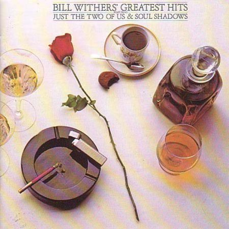 Greatest Hits (Bill Withers Ain T No Sunshine Single Version)
