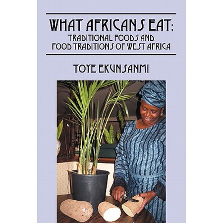 What Africans Eat : Traditional Foods and Food Traditions of West Africa (Halloween Tradition Food)