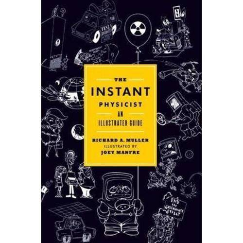 The Instant Physicist: An Illustrated Guide
