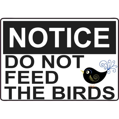 5x3.5 Notice Do Not Feed The Birds Magnet Magnetic Door Sign Magnets Bird -