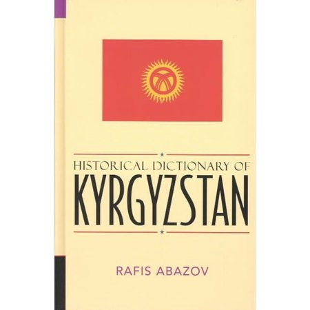 Historical Dictionary of Kyrgyzstan