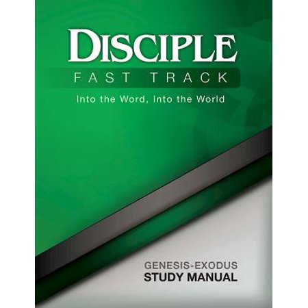 Manual Fast Ship (Disciple Fast Track Into the Word, Into the World Genesis-Exodus Study Manual - eBook)