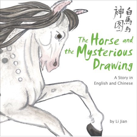 The Horse And The Mysterious Drawing   Stories Of The Chinese Zodiac  A Story In English And Chinese