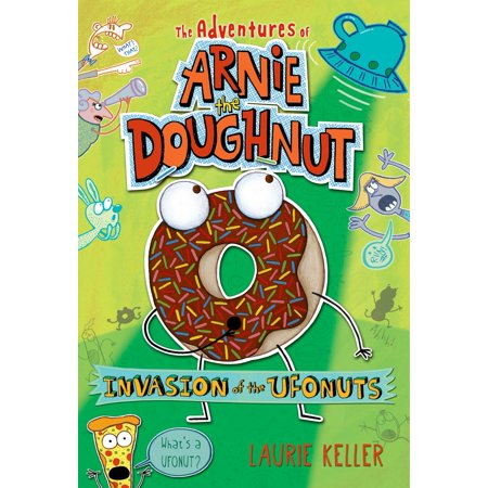 Invasion of the Ufonuts : The Adventures of Arnie the (Sarah Jane Adventures Invasion Of The Bane)