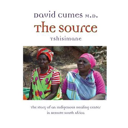 The Source : The Story of an Indigenous Healing Center in Remote South (Indigenous South African Plants Used For Medicine)
