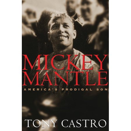 Issue Mickey Mantle - Mickey Mantle : America's Prodigal Son