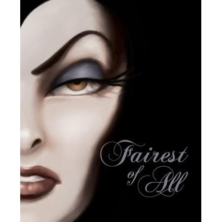 Fairest of All : A Tale of the Wicked Queen - Snow White The Fairest Of Them All