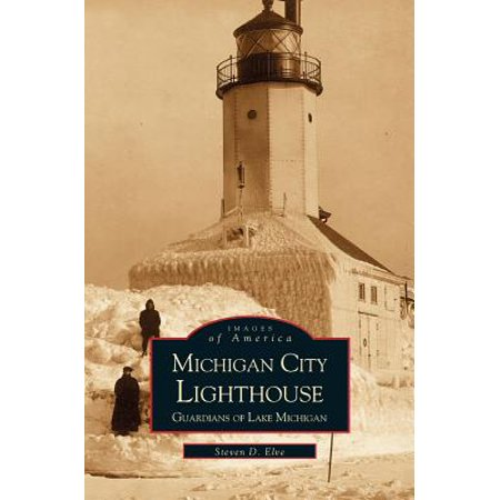 Michigan City Lighthouse : Guardians of Lake Michigan (Michigan City Lighthouse)