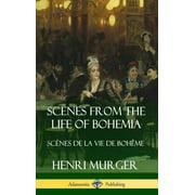 Scenes from the Life of Bohemia: Sc?nes De La Vie De Boh?me (Hardcover) (Hardcover)