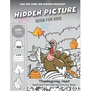 Hidden Picture Book for Kids, Thanksgiving Hunt Seek And Find Coloring Activity Book : Best Holiday unique gift for kids, Hide And Seek Picture Puzzles With Turkeys, Pilgrims, Pumpkins and More! ... Spy Them All? (Thanksgiving Activity Book) (Paperback)