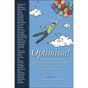 Optimism : Cultivating the Magic Quality that Can Extend Your Lifespan, Boost Your Energy, and Make You Happy Now