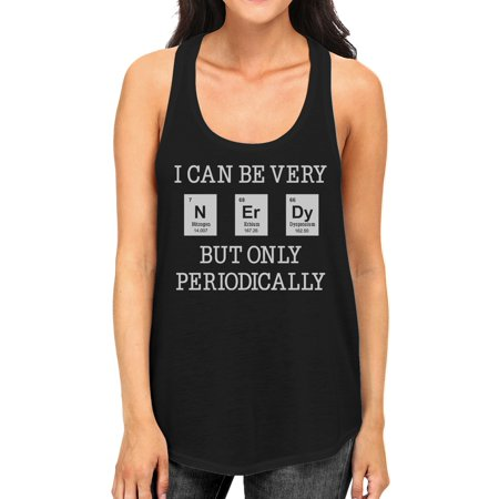 Nerdy Periodically Womens Black Funny Chemistry Tank Top For Her (Nerdy Outfits)