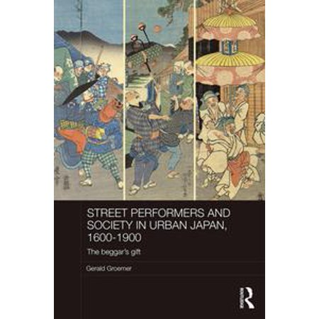 Street Performers and Society in Urban Japan, 1600-1900 - eBook