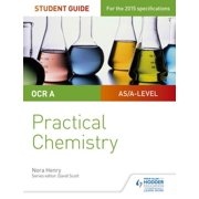 OCR A-level Chemistry Student Guide: Practical Chemistry - eBook