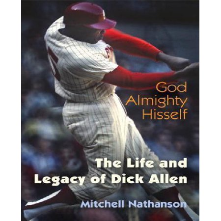God Almighty Hisself: The Life and Legacy of Dick Allen - image 1 de 1