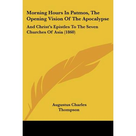 Halloween Opening Hours (Morning Hours in Patmos, the Opening Vision of the Apocalypse : And Christ's Epistles to the Seven Churches of Asia)