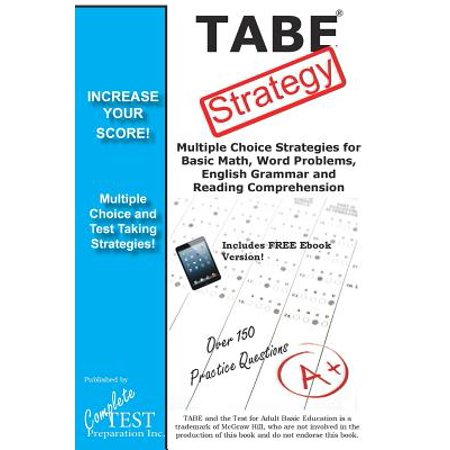 Tabe Test Strategy! : Winning Multiple Choice Strategies for the Tabe