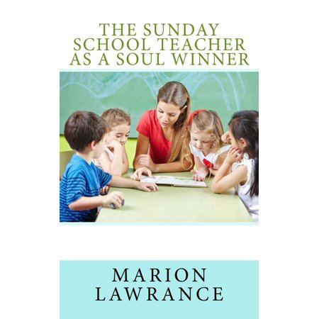 The Sunday School Teacher as a Soul Winner - eBook