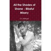All the Shades of Shane - Blissful Misery