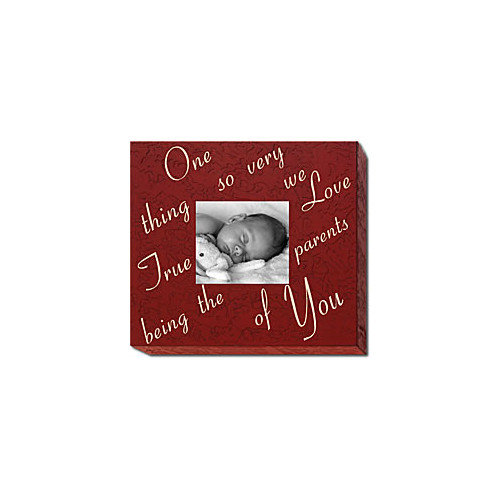 Forest Creations One Thing So Very True We Love Being The Parents Of You Home Frame