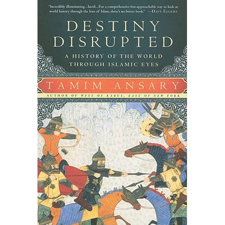Destiny Disrupted : A History of the World Through Islamic (History Of The Nation Of Islam Elijah Muhammad)
