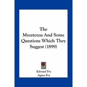 The Mycetozoa and Some Questions Which They Suggest (1899)