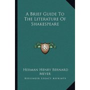 A Brief Guide to the Literature of Shakespeare