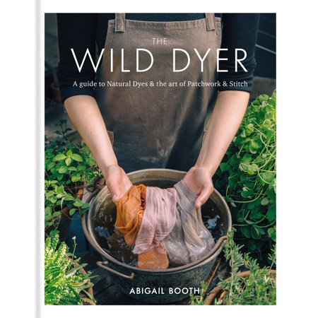 Quilting Arts Stitch Magazine - The Wild Dyer: A guide to natural dyes & the art of patchwork & stitch - eBook