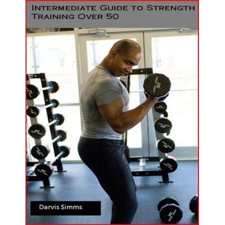 Intermediate Strength Training Program for Over 50 -