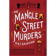The Mangle Street Murders : The Gower Street Detective: Book 1