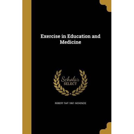 Exercise in Education and Medicine - image 1 of 1
