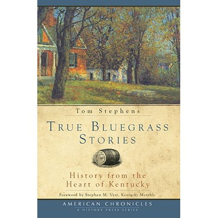 True Bluegrass Stories : History from the Heart of Kentucky - True History Halloween