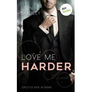 Love me harder: Ein Dark-Pleasure-Roman - Band 1 - eBook