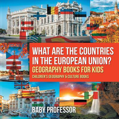 What Are the Countries in the European Union? Geography Books for Kids Children's Geography & Culture (Chapter 11 The Physical Geography Of Europe)