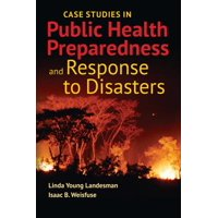 Case Studies in Public Health Preparedness and Response to Disasters (Paperback)
