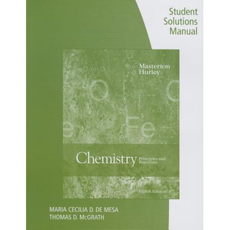 Student Solutions Manual for Masterton/Hurley's Chemistry: Principles and Reactions,