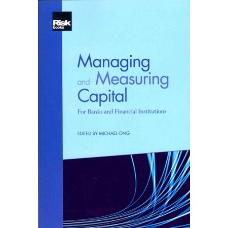 Managing And Measuring Capital  For Banks And Financial Institutions  Paperback