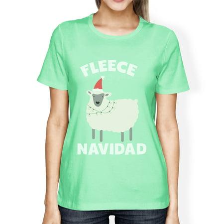Fleece Navidad Womens Mint Crewneck Tee For Funny Holiday Gifts (Fleece Navidad Shirt)