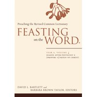 Feasting on the Word: Year A, Volume 4: Season After Pentecost 2 (Propers 17-Reign of Christ) (Paperback)