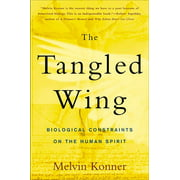 The Tangled Wing : Biological Constraints on the Human Spirit
